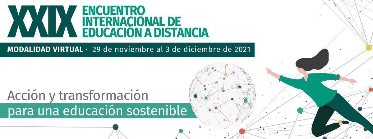 XXIX Encuentro Internacional de Educación a Distancia del 29 de noviembre al 3 de diciembre, ¡Participa!